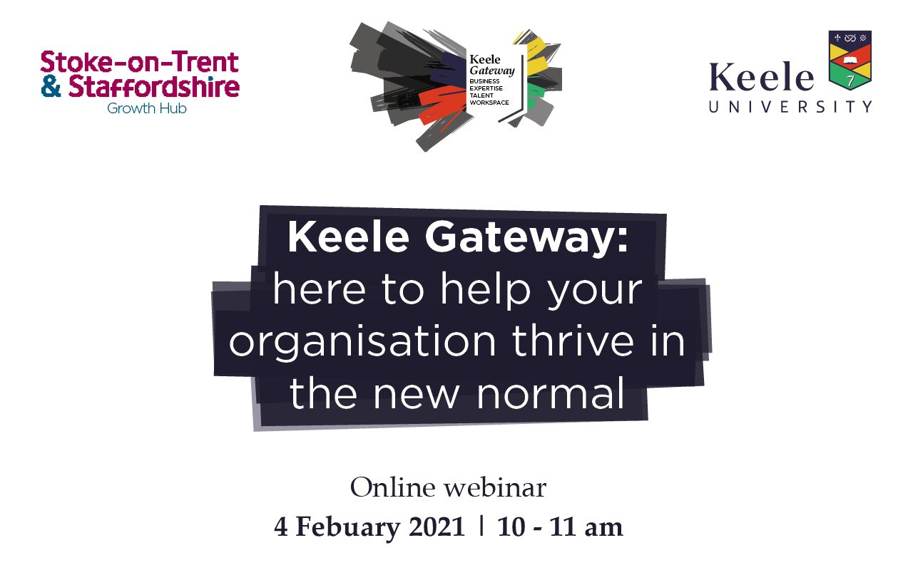 Keele Gateway: Here to help your organisation thrive in the new normal